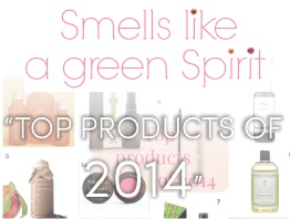 Smells Like A Green Spirirt: Top Products of 2014